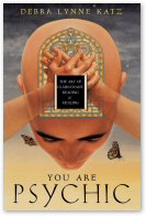 Debra Lynne Katz: You Are Psychic