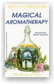 Scott Cunningham: Magical Aromatherapy: The Power of Scent