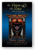 Aleister Crowley: The Vision & the Voice with Commenary and Other Papers