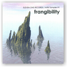 V/A: FRANGIBILITY (Eleven One Records) (CDr)