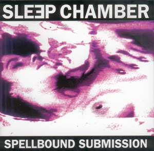 SLEEP CHAMBER: Spellbound Submission (CD)