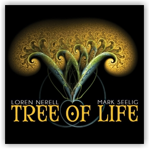 Loren Nerell and Mark Seelig: Tree of Life (CD)