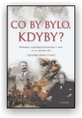 Robert Cowley: Co by bylo, kdyby?