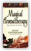 Scott Cunningham: Magical Aromatherapy