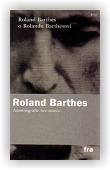 Barthes Roland: Roland Barthes o Rolandu Barthesovi