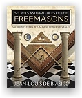 Jean-Louis de Biasi: Secrets and Practices of the Freemasons