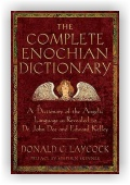 Donald Laycock: The Complete Enochian Dictionary: A Dictionary of the Angelic Language As Revealed to Dr. John Dee and Edward Kelley