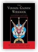 Michael Bertiaux: Voudon Gnostic Workbook