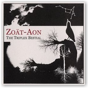 Zoät Aon: The Triplex Bestial (CD)