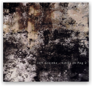 Jeff Greinke: Cities in Fog 2 (CD)