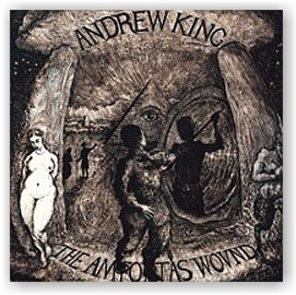 Andrew King: The Amfortas Wound (CD)
