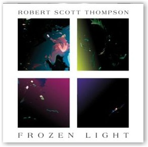 Robert Scott Thompson: Frozen Light (CD)