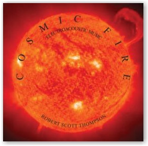 Robert Scott Thompson: Cosmic Fire (CD)