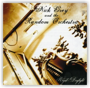Nick Grey & The Random Orchestra: Regal Daylight (CD)