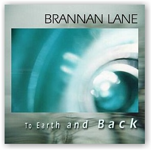 Brannan Lane: TO EARTH AND BACK (CD)