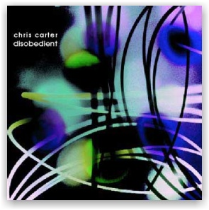Chris Carter: Disobedient (CD)