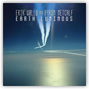 Erik Wøllo & Byron Metcalf: Earth Luminous (CD)