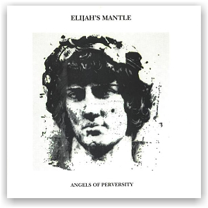 Elijah's Mantle: Angels of Perversity (CD)