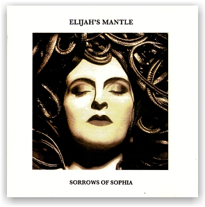 Elijah's Mantle: Sorrows of Sophia (CD)