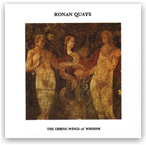 Ronan Quays: The Ebbing Wings of Wisdom (CD)