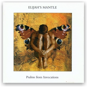 Elijah's Mantle: Psalms from Invocations (CD)