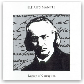 Elijah's Mantle: Legacy Of Corruption (CD)