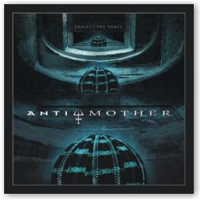 PROJECT THE THREE: ANTIMOTHER (CD)