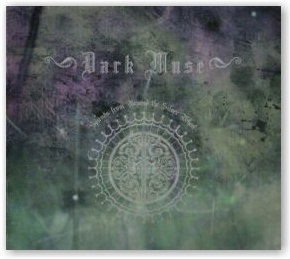 Dark Muse: Sounds from Beyond the Silver Wheel (Digipak CD)
