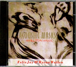 FELIX JAY & BYRON WALLEN: Acoustic Masks (CD)