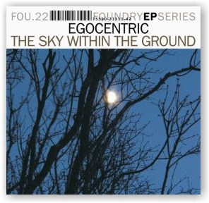 Egocentric: The Sky Within the Ground (CDep)