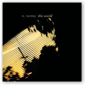 M. Bentley: This World (CD)