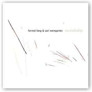 Forrest Fang and Carl Weingarten: Invisibility (CD)
