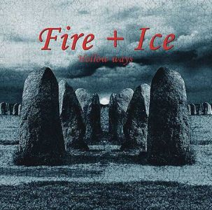 FIRE & ICE: Hollow Ways (CD)