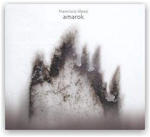 Francisco López: Amarok (CD digipack)