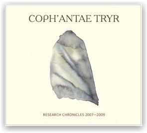 COPH'ANTAE TRYR: Research Chronicles 2007-2009 (2CD digipak)