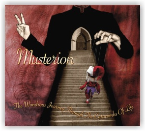 MUSTERION: The Wondrous Journey Through the Catacombs Of Life (CD digipak)