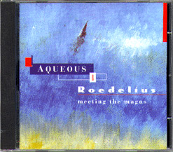 AQUEOUS & ROEDELIUS: Meeting the Magus (CD)