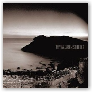 Robert Rich and Lustmord: Stalker (CD)