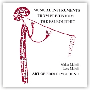 Art Of Primitive Sound: Musical instruments from prehistory (CD)