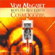 VON MAGNET: meets the data gypsies: COSMOGONIA (CD)