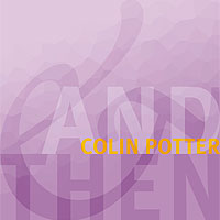 Colin Potter: And Then (CD)