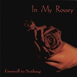 In My Rosary: Farewell to Nothing (CD)