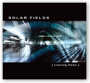 SOLAR FIELDS: [ Leaving Home ] (CD)