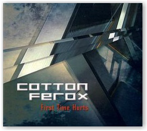 COTTON FEROX: First Time Hurts (CD)