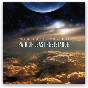 Craig Padilla and Zero Ohms: Path Of Least Resistance (CD)