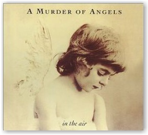 A MURDER OF ANGELS: In The Air (CD Digipak)