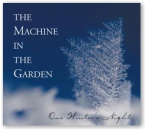 MACHINE IN THE GARDEN: One Winter's Night (CD Digipak)