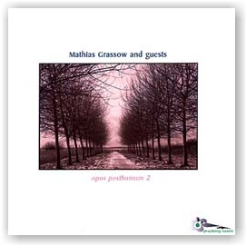 Mathias Grassow and guests: Opus Posthumum 2 (CDr)