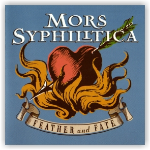 Mors Syphilitica: Feather and Fate (CD)