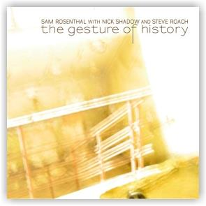Sam Rosenthal with Nick Shadow & Steve Roach: The Gesture of History (CD)